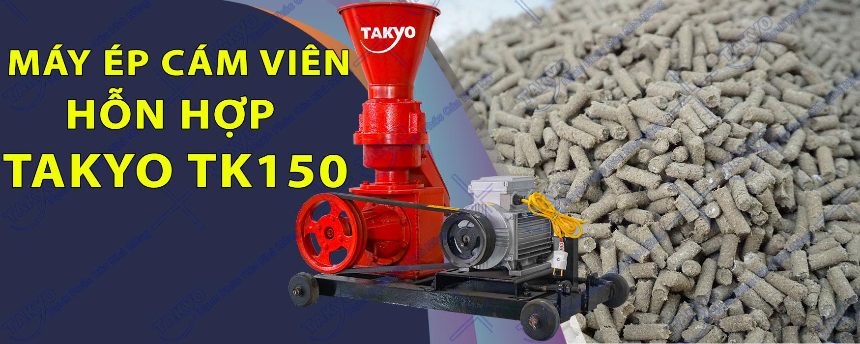 Máy ép viên cám hỗn hợp Takyo TK 150